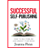 Successful Self-Publishing: How to self-publish and market your book in ebook and print (Books for Writers 1)