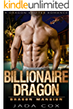 Billionaire Dragon: A Dragon Shifter Romance (Dragon Mansion Book 1)