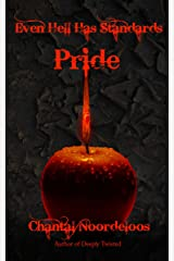 Even Hell Has Standards: Pride Kindle Edition