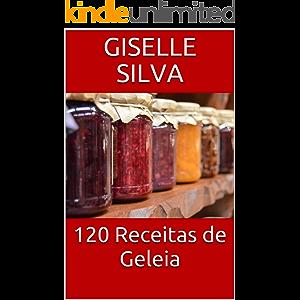 120 Receitas de Geleia (Portuguese Edition)