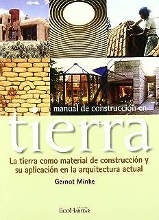 Manual de construcción con tierra. (Spanish Edition)
