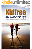 Kidfree & Lovin' It! - Whether by Choice, Chance or Circumstance