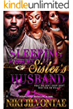 SLEEPING WITH MY SISTER'S HUSBAND: WHAT SHE DON'T KNOW WON'T HURT HER... OR WILL IT ?