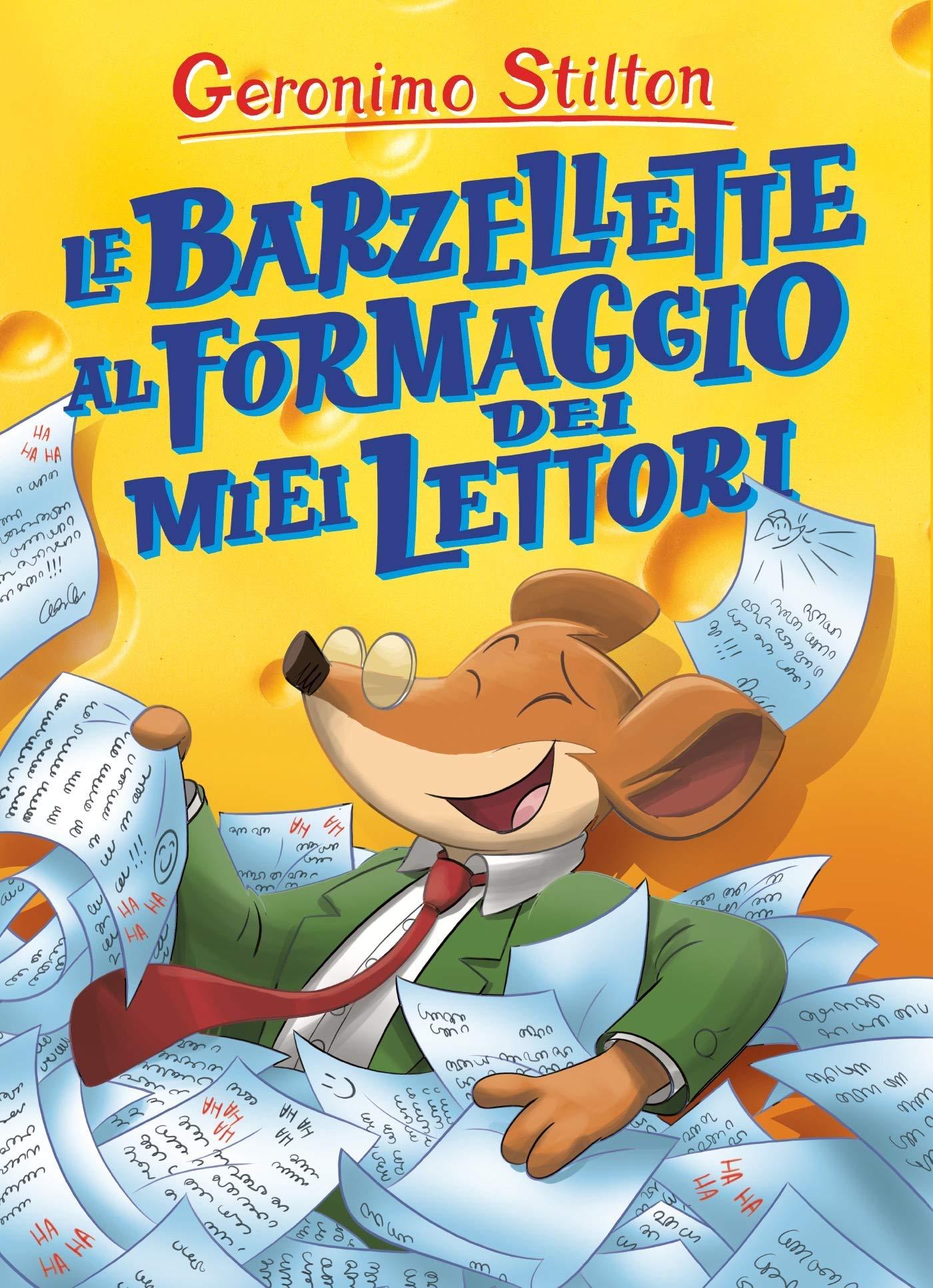 Le barzellette al formaggio dei miei lettori Copertina flessibile – 23 ott 2018 Geronimo Stilton Piemme 8856663058 LETTERATURA PER RAGAZZI