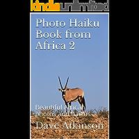 Photo Haiku Book from Africa 2: Beautiful African photos and haikus (Photo Haiku Books from Africa)