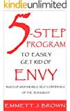 How To Get Rid Of Envy: NEW 5-Step Program To Easily Get Rid Of Envy And Build Up Unshakable Self-Confidence Of The Jedi Knight (The Easy Way To Happiness Book 1)