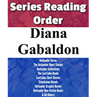 DIANA GABALDON: SERIES READING ORDER: OUTLANDER SERIES, OUTLANDER SHORT STORIES, LORD JOHN BOOKS, LORD JOHN SHORT STORIES & ALL OTHERS BY DIANA GABALDON (English Edition)