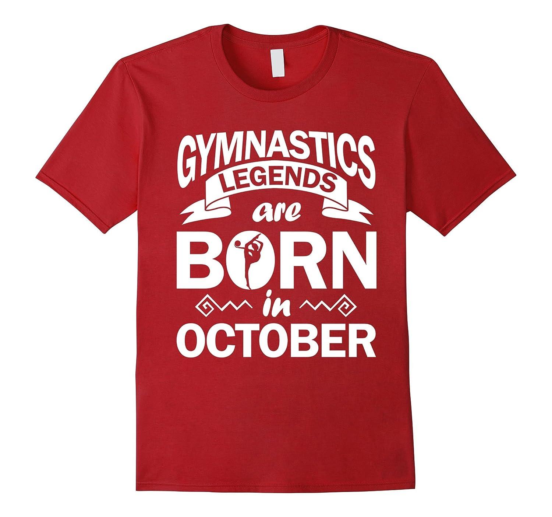 Gymnastics Legends Born in October T-Shirt Acrobat Sport Lov-FL
