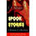Spook Stories – Ultimate Collection: 25 Supernatural, Mystery, Ghost and Haunting Tales