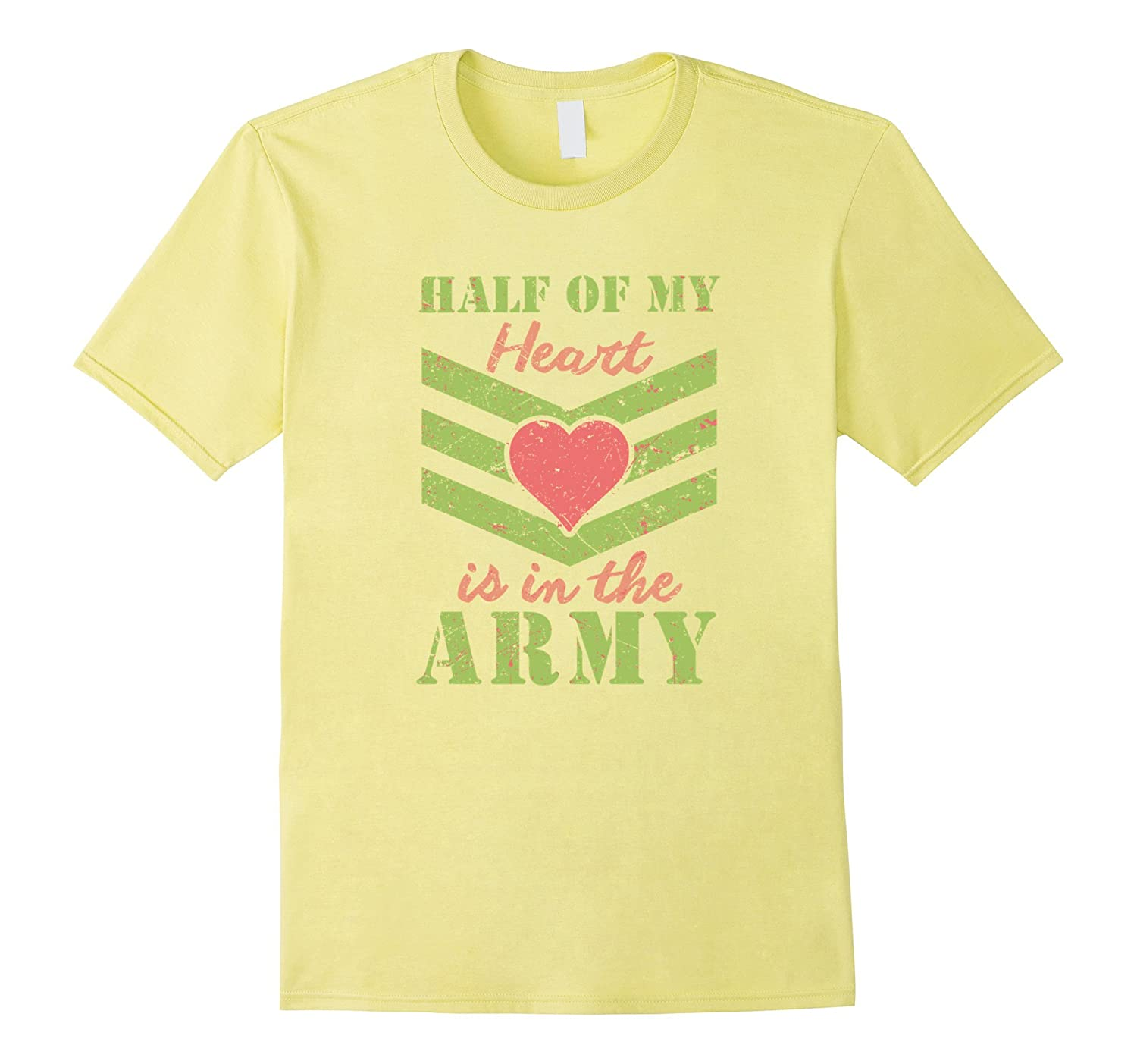 Half of My Heart is in the Army - Girlfriend  Wife T-Shirt-Vaci