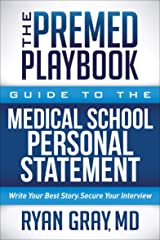 The Premed Playbook: Guide to the Medical School Personal Statement Kindle Edition