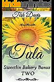 Tula: Sweetlin Bakery Bonus Two Novella (Sweetlin Bakery Series)