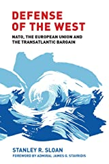 Defense of the West: NATO, the European Union and the transatlantic bargain Kindle Edition
