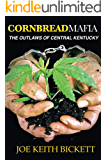 Cornbread Mafia The Outlaws of Central Kentucky