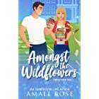 Amongst the Wildflowers: A Friends to Lovers Romance (Finding Forever Book 3)