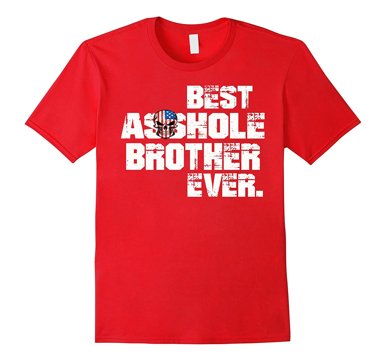 Best Asshole Brother Ever Gift T-shirt-T-Shirt