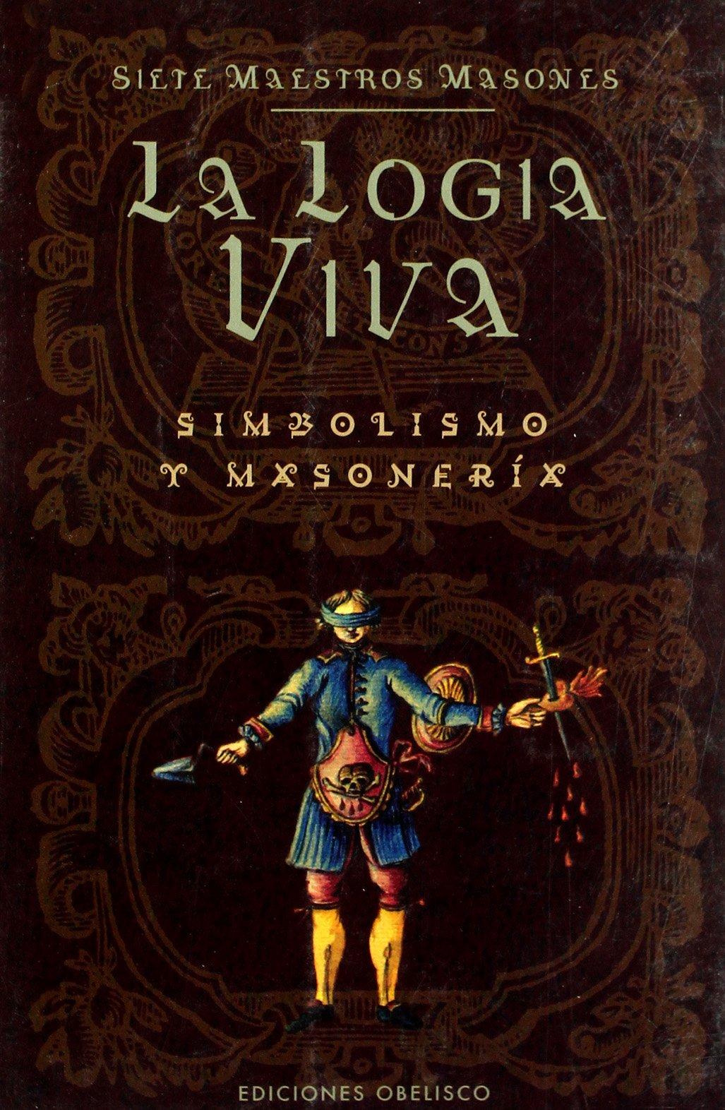 La Logia Viva/ the Lodge Alive: Simbolismo Y Masoneria / Symbolism and Masonry (Spanish Edition) ebook