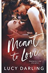 Meant to Love Kindle Edition