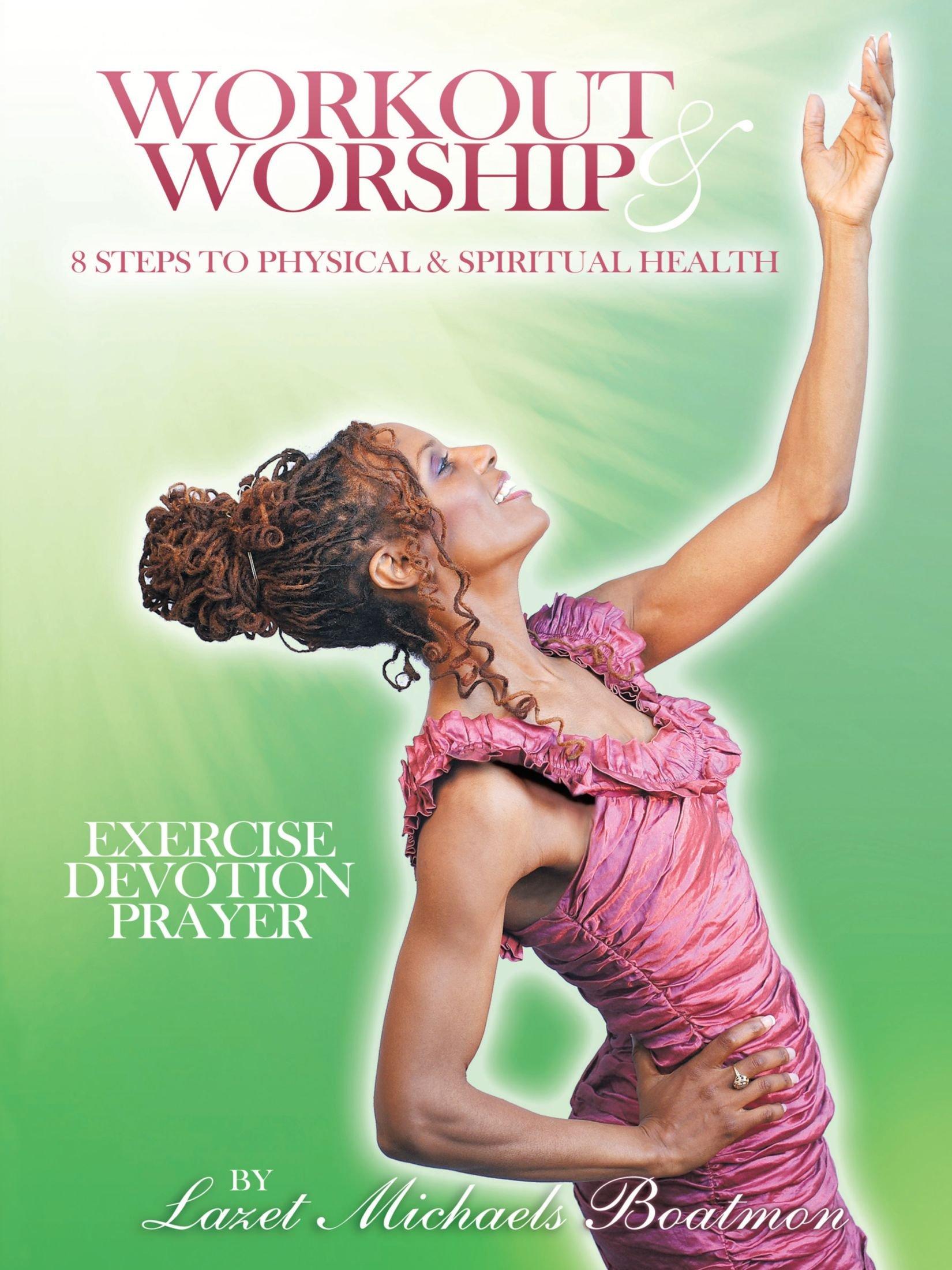 Download Workout & Worship: 8 Steps to Physical & Spiritual Health pdf