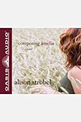 Composing Amelia: A Novel Audio CD