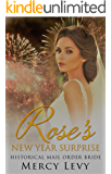 Rose's New Year Surprise: Historical Mail Order Bride