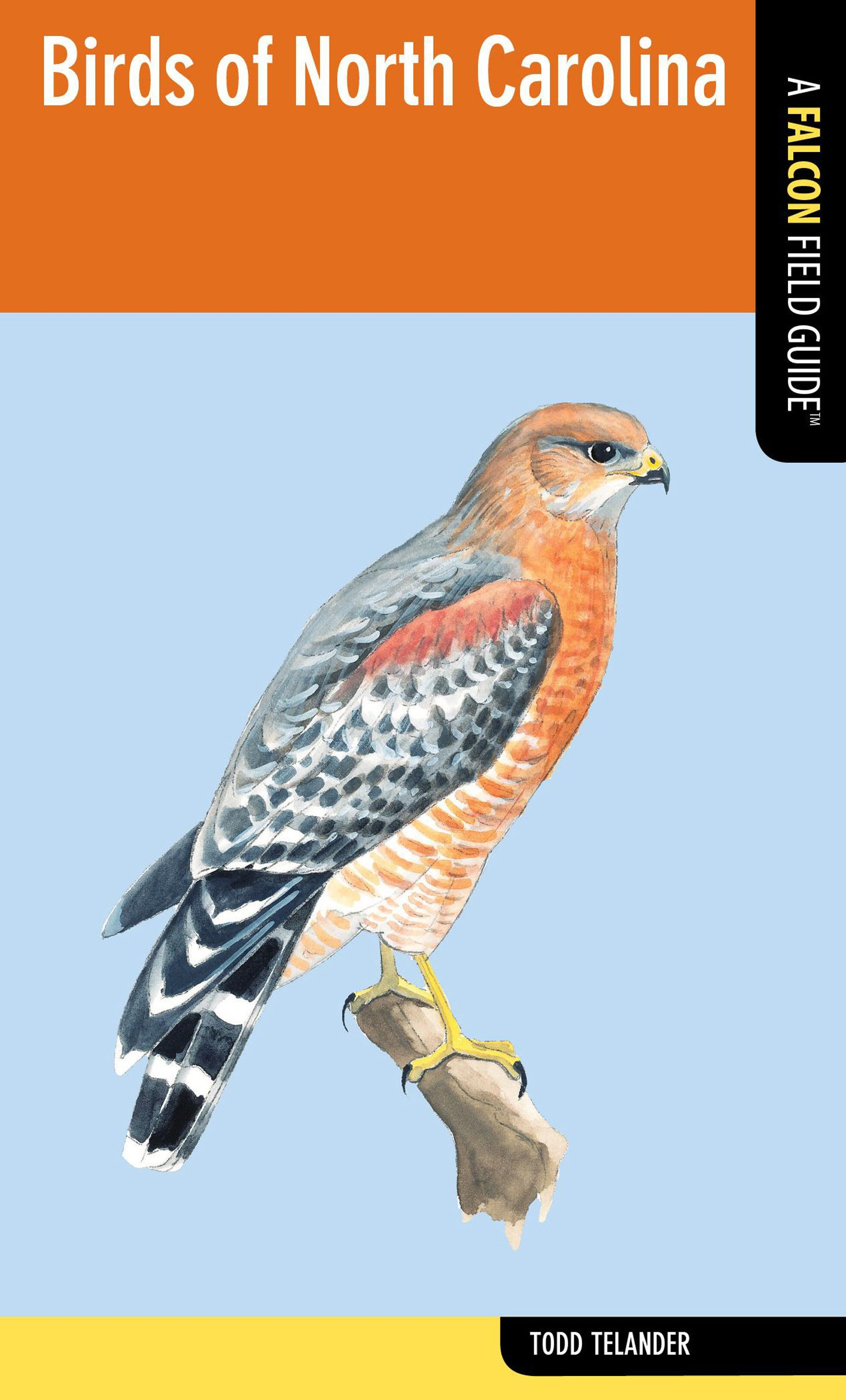 Birds Of North Carolina Falcon Field Guide Series Telander Todd 9780762778911 Amazon Com Books