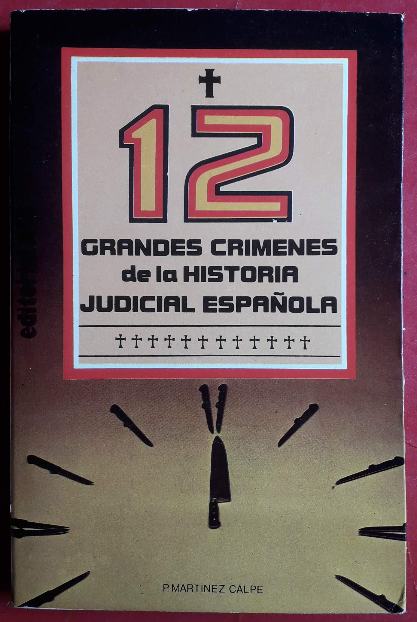 12 grandes crímenes de la historia judicial española: Amazon.es: Libros
