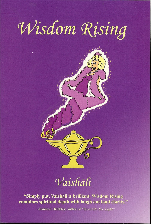 Read Online Wisdom Rising: A self-help guide to personal transformation, spirituality and mind/body/spirit holistic living pdf epub