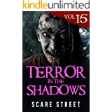 Terror in the Shadows Vol. 15: Horror Short Stories Collection with Scary Ghosts, Paranormal & Supernatural Monsters