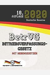 BetrVG - Betriebsverfassungsgesetz: Mit Nebengesetzen (Aktuelle Gesetze 2020) (German Edition) Kindle Edition
