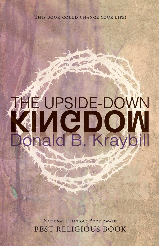Upside-Down Kingdom, The: Updated Edition: Donald B Kraybill:  9780836195132: Amazon.com: Books