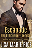 Escapade: Her Billionaire - London (Her Billionare)