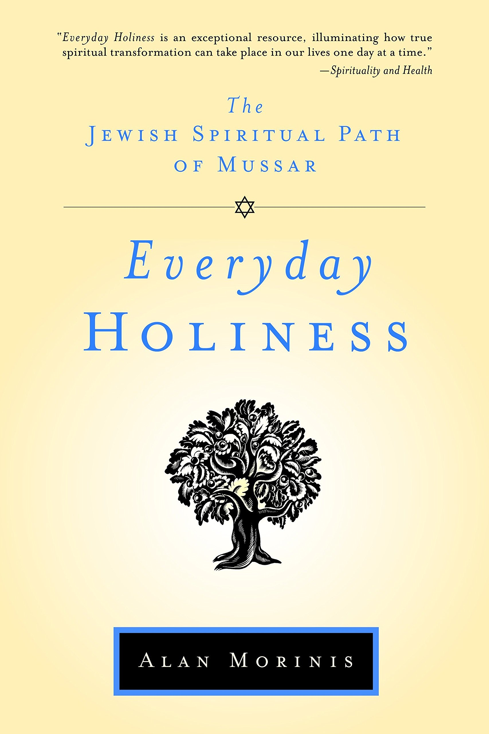 Everyday Holiness: The Jewish Spiritual Path of Mussar by Trumpeter