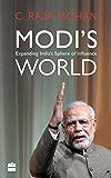 Modi's World: Expanding India's Sphere of Influence