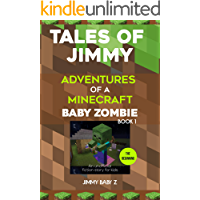 Tales of Jimmy: the Beginning: Adventures of a Minecraft Baby Zombie (An unofficial fiction story for kids) Book 1