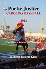 Poetic Justice Carolina Baseball 2012: (The Historic Run for the Three-Peat) Kindle Edition