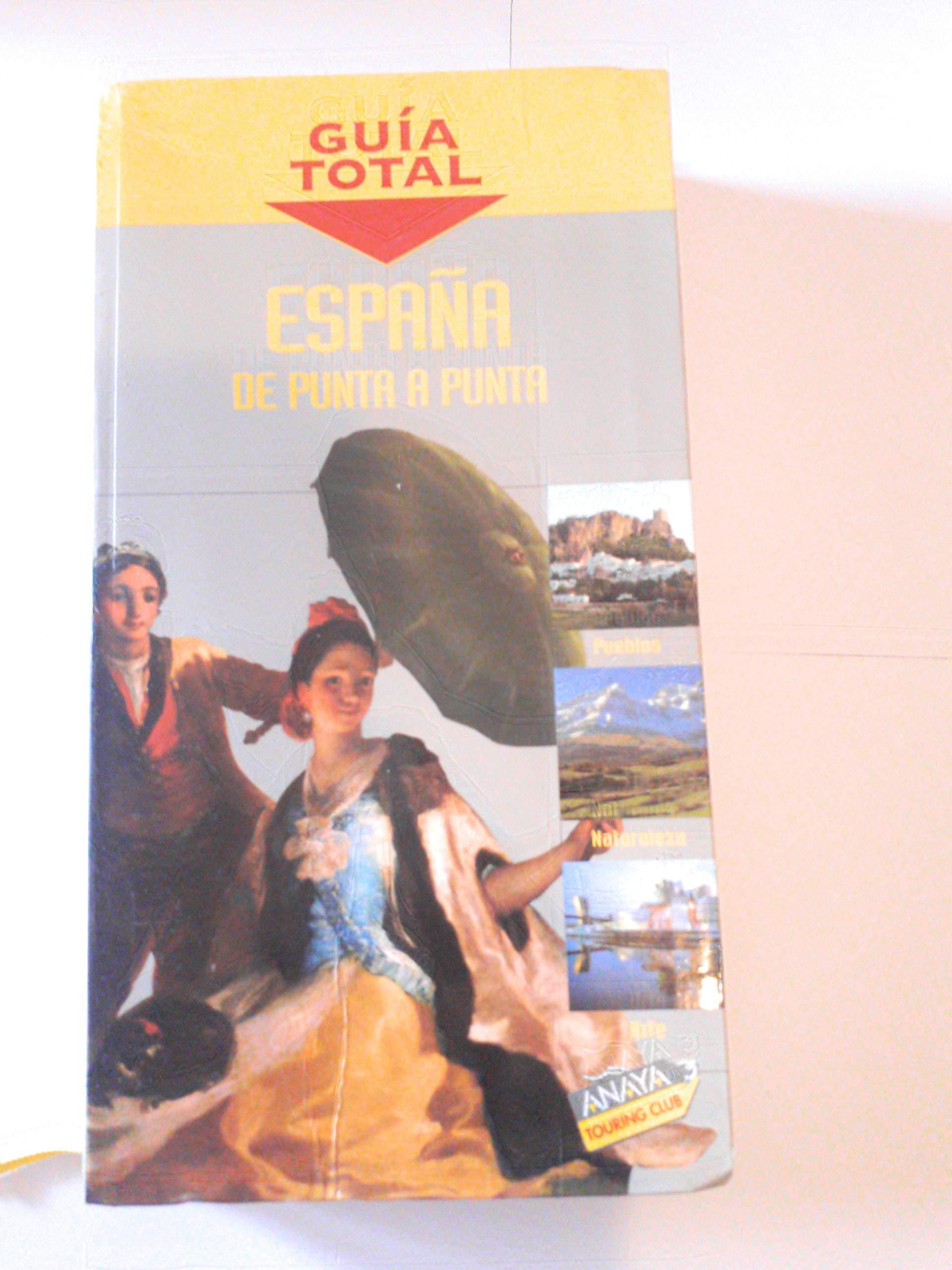España de punta a punta (guia total): Amazon.es: Molina, Rafael Arjona: Libros