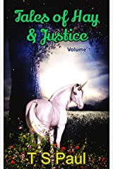 Tales of Hay and Justice: Unicorn Adventure Series (Volume Book 1) Kindle Edition
