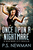 Once Upon A Nightmare: A Novella of the Nightmare City series