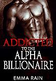 Addicted To The Alpha Billionaire: (BBW Paranormal Shape Shifter Romance)
