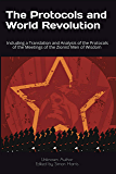 The Protocols and World Revolution: Including a Translation and Analysis of the Protocols of the Meetings of the Zionist Men of Wisdom