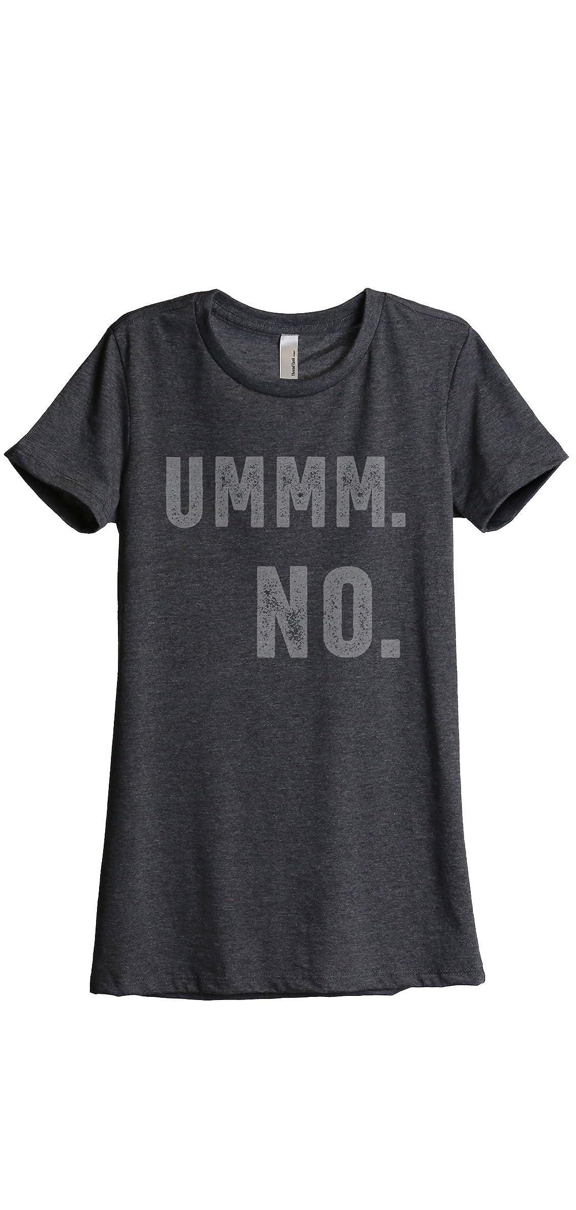 Ummm No Women's Fashion Relaxed T-shirt Tee Charcoal Grey