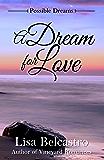 A Dream for Love (Possible Dreams Book 1)