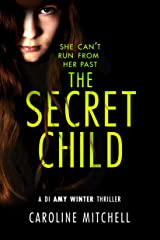 The Secret Child (A DI Amy Winter Thriller Book 2) Kindle Edition