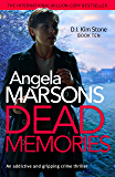 Dead Memories: An addictive and gripping crime thriller (Detective Kim Stone Crime Thriller Series Book 10)