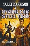 Stainless Steel Trio: A Stainless Steel Rat Is Born/The Stainless Steel Rat Gets Drafted/The Stainless Steel Rat Sings…