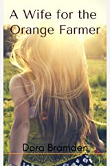 A Wife for the Orange Farmer Kindle Edition