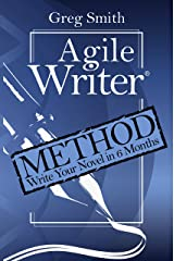 Agile Writer: Method: Write Your First Draft Novel in 6 Months