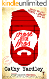 Prose Before Bros: A Best Friend's Brother Biker Romance (Green Valley Library Book 3)