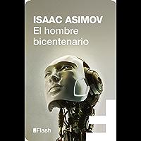 El hombre bicentenario (Flash Relatos) (Spanish Edition)
